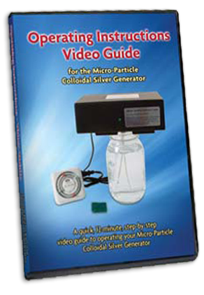 Operating Instructions Video Guide for the Micro-Particle Colloidal Silver Generator from The Silver Edge