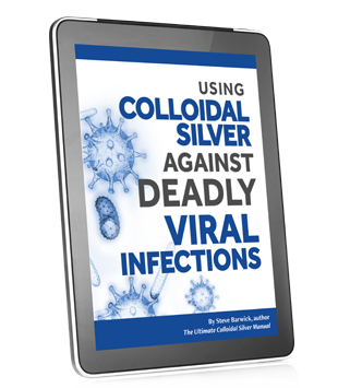 Using Colloidal Silver Against Deadly Viral Infections E-Book
